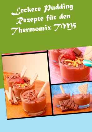 Leckere Pudding-Rezepte für den Thermomix TM5