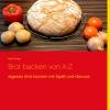 Brot backen von A - Z