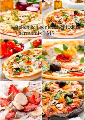 Italienisch genießen mit dem Thermomix TM5