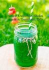 Grüne Kraftwecker-Shakes aus dem Thermomix TM5