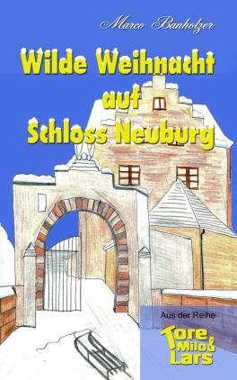 Tore, Milo & Lars - Wilde Weihnacht auf Schloss Neuburg