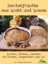 Vergrößerte Darstellung Cover: Herbstfrüchte aus Wald und Wiese. Externe Website (neues Fenster)