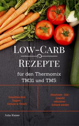 Low-Carb Rezepte für den Thermomix TM31 und TM5
