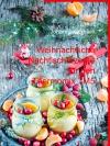 Weihnachtliche Nachtischrezepte für den Thermomix TM5