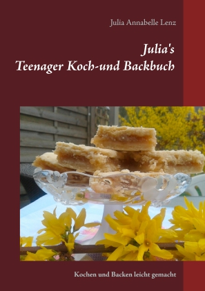 Julia's Teenager Koch- und Backbuch