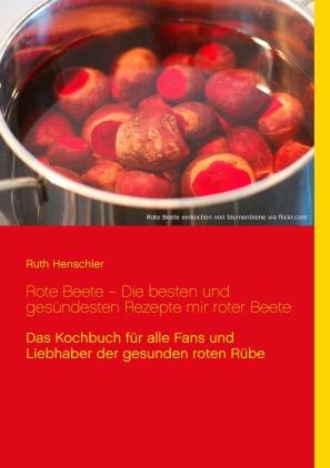 Rote Beete - die besten und gesündesten Rezepte mir roter Beete