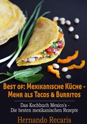Best of: Mexikanische Küche - mehr als Tacos & Burritos