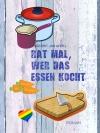Vergrößerte Darstellung Cover: Rat mal, wer das Essen kocht. Externe Website (neues Fenster)