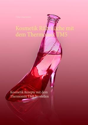 Kosmetik-Rührküche mit dem Thermomix TM5