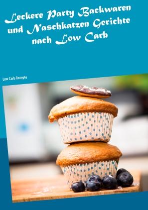 Leckere Party-Backwaren und Naschkatzen-Gerichte nach Low Carb