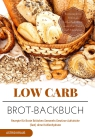 Low Carb Brot-Backbuch
