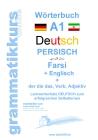 Wörterbuch Deutsch - Persisch - Farsi - Englisch A 1