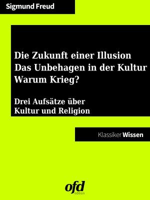 Die Zukunft einer Illusion / Das Unbehagen in der Kultur / Warum Krieg?