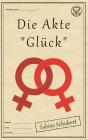 """Vergrößerte Darstellung Cover: Die Akte """"Glück"""". Externe Website (neues Fenster)"""
