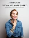 Vergrößerte Darstellung Cover: Vegan mit Kopf & Herz. Externe Website (neues Fenster)