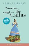 Zuweilen singt die Callas