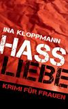 Vergrößerte Darstellung Cover: Hassliebe. Externe Website (neues Fenster)