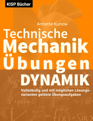 Technische Mechanik III Dynamik Übungen