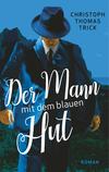¬Der¬ Mann mit dem blauen Hut