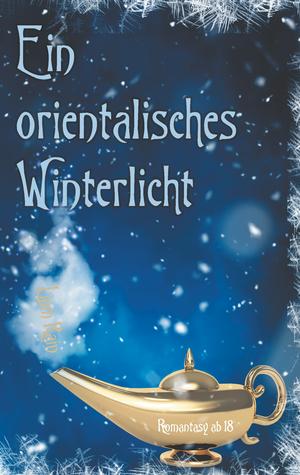 ¬Ein¬ orientalisches Winterlicht