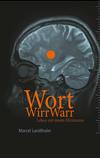 Vergrößerte Darstellung Cover: WortWirrWarr. Externe Website (neues Fenster)
