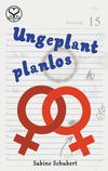 Ungeplant planlos