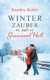 Vergrößerte Darstellung Cover: Winterzauber auf Gracewood Hall. Externe Website (neues Fenster)