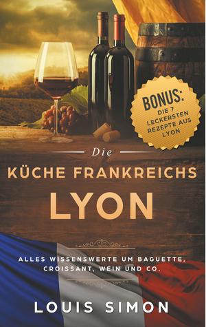 ¬Die¬ Küche Frankreichs - Lyon