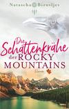 Vergrößerte Darstellung Cover: ¬Die¬ Schattenkrähe der Rocky Mountains. Externe Website (neues Fenster)