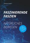 Vergrößerte Darstellung Cover: Faszinierende Faszien - natürliches bewegen. Externe Website (neues Fenster)