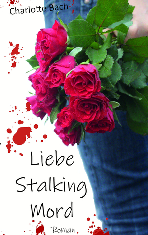 Liebe, Stalking, Mord