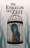Vergrößerte Darstellung Cover: ¬Die¬ Enkelin der Zeit. Externe Website (neues Fenster)
