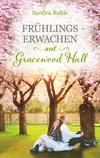 Vergrößerte Darstellung Cover: Frühlingserwachen auf Gracewood Hall. Externe Website (neues Fenster)