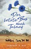 Vergrößerte Darstellung Cover: ¬Der¬ letzte Bus nach Talmey. Externe Website (neues Fenster)
