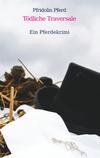 Vergrößerte Darstellung Cover: Tödliche Traversale. Externe Website (neues Fenster)