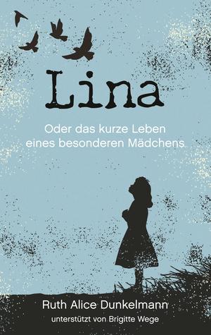 Lina oder das kurze Leben eines besonderen Mädchens