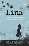 Vergrößerte Darstellung Cover: Lina oder das kurze Leben eines besonderen Mädchens. Externe Website (neues Fenster)