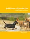 Vergrößerte Darstellung Cover: Auf kleinen, dicken Pfoten. Externe Website (neues Fenster)