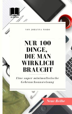 Nur 100 Dinge, die man wirklich braucht