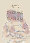 Hope! Dreams! Reality!
