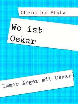 Wo ist Oskar