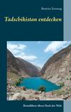 Tadschikistan entdecken