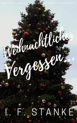 Weihnachtliches Vergessen ...