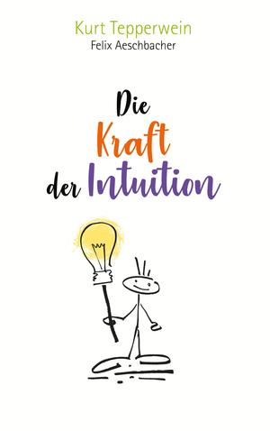 ¬Die¬ Kraft der Intuition