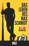 ¬Das¬ Leben des Max Schmidt