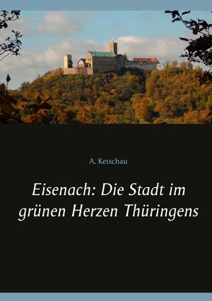 Eisenach: Die Stadt im grünen Herzen Thüringens