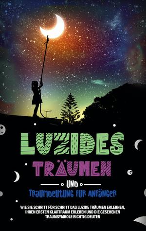Luzides Träumen und Traumdeutung für Anfänger
