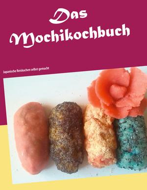 ¬Das¬ Mochikochbuch