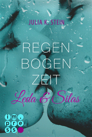 Leda & Silas, Band 1: Regenbogenzeit
