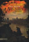Arkadien-Reihe, Band 2: Arkadien brennt